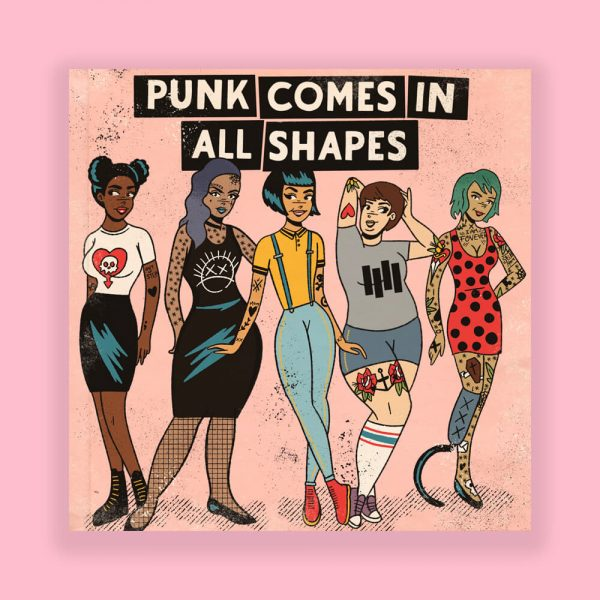 Punk Comes In All Shapes Print by HECreative