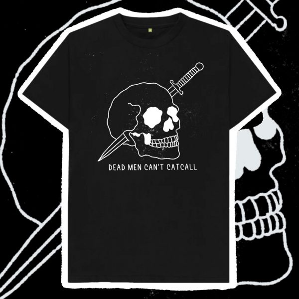 Dead Men Can't Catcall Shirt by HECreative
