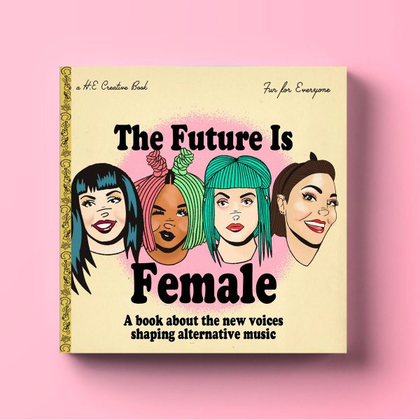 The Future is Female by HECreative